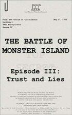 1948: The Battle of Monster Island, Episode III: Trust and Lies