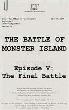 1948: The Battle of Monster Island, Episode V: The Final Battle