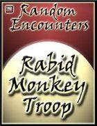 Random Encounters: Rabid Monkey Troop