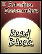 Random Encounters: Roadblock
