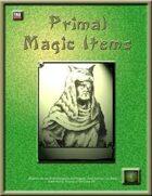 Primal Magic Items