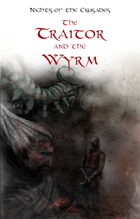 Nights of the Crusades: The Tale of the Traitor and the Wyrm