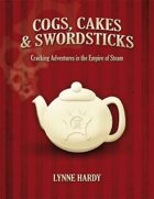 Cogs, Cakes & Swordsticks  - Steampunk RPG - FREE PREVIEW