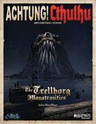 Achtung! Cthulhu: Trellborg Monstrosities - Call of Cthulhu