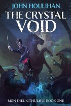 Achtung! Cthulhu - Fiction - The Crystal Void Illustrated Edition