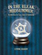 Cogs, Cakes & Swordsticks - In the Bleak Midsummer