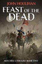 Mon Dieu Cthulhu: Feast of the Dead