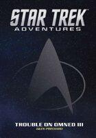 Star Trek Adventures: Trouble on Omned III