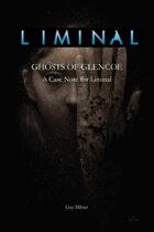 Liminal: Ghosts of Glencoe