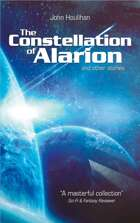 The Constellation of Alarion & Other Stories