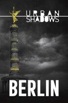 Urban Shadows: Berlin (1st Ed.)