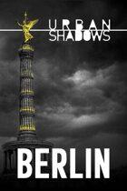 Urban Shadows: Berlin (1st Ed. German)