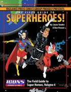 Field Guide to Superheroes Vol. 4 (ICONS)