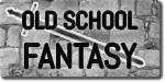 Old School Fantasy