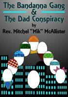 The Bandanna Gang & The Dad Conspiracy