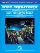 Star Frontiers: (SFAD6) Dark Side of the Moon
