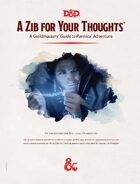 A Zib For Your Thoughts (5e)