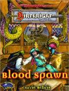 Blood Spawn (Birthright 2e)