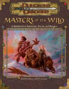 Masters of the Wild: A Guidebook to Barbarians, Druids, and Rangers (3e)