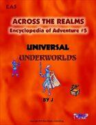 Across the Realms Encyclopedia of Adventure #5 Universal Underworlds