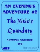 An Evening's Adventure #2: The Nixie's Quandary