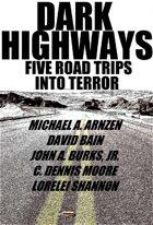 Dark Highways: Five Road Trips Into Terror