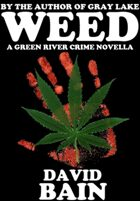Weed: A Green River Crime Novella