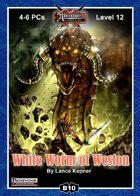 B10: White Worm of Weston