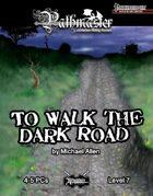 PATHMASTER: To Walk the Dark Road