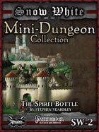 Snow White Mini-Dungeon #2: The Spirit Bottle