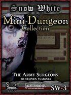 Snow White Mini-Dungeon #3: The Army Surgeons
