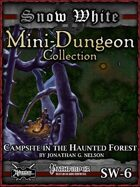Snow White Mini-Dungeon #6: Campsite in the Haunted Forest