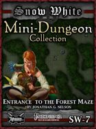 Snow White Mini-Dungeon #7: Entrance to the Forest Maze