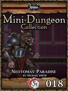 5E Mini-Dungeon #018: Neotomas' Paradise