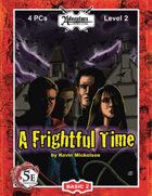(5E) BASIC02: A Frightful Time