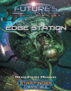 Future's Past: Edge Station (1 of 5)