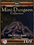 5E Mini-Dungeon #169: The Brass Band