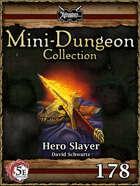 5E Mini-Dungeon #178: Hero Slayer