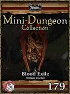 5E Mini-Dungeon #179: Blood Exile