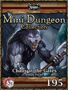 5E Mini-Dungeon #195: Chaos at the Gates