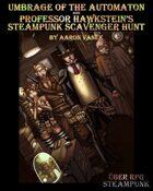 Umbrage of the Automaton (Über RPG: Steampunk scenario)