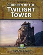 Children of the Twilight Tower