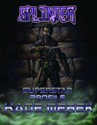Splinter Superstar Profile - Kade Merek