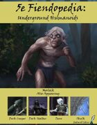 5e Fiendopedia: Underground Humanoids