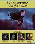 5e Fiendopedia: Powerful Undead