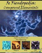 5e Fiendopedia: Compound Elementals