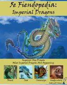 5e Fiendopedia: Imperial Dragons