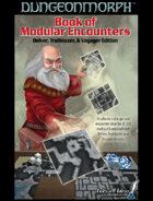 DungeonMorphs Book of Modular Encounters: Delver, Trailblazer & Voyager Edition