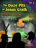 The Ooze Pits of Jonas Gralk (DCC RPG)