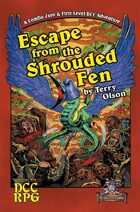 Escape from the Shrouded Fen (DCC)